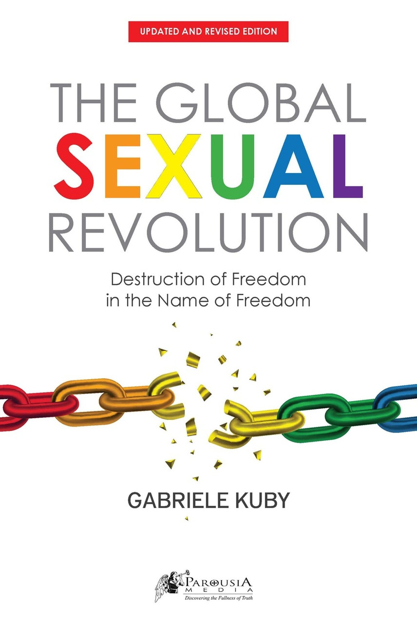 The Global Sexual Revolution - Destruction of Freedom in the Name of Freedom -kansikuva